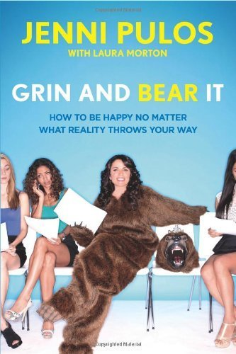 Grin and Take It: How to Be Happy No Matter What Reality Throws Your Way by Pulos, Jenni, Morton, Laura (2014) Hardcover