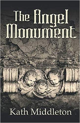 The Angel Monument: Kath Middleton: 9781095477281