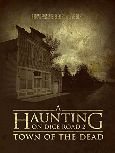 A Haunting on Dice Road 2: Town of the Dead (House Of The Dead Series 1 Part 1)