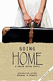 Going Home (The Green Bayou Novels Book 1)