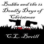 Bubba and the 12 Deadly Days of Christmas: A Bubba Mystery | C. L. Bevill