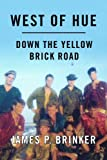 West of Hue: Down the Yellow Brick Road