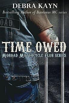 Time Owed (Moroad Motorcycle Club Book 4) by [Kayn, Debra]