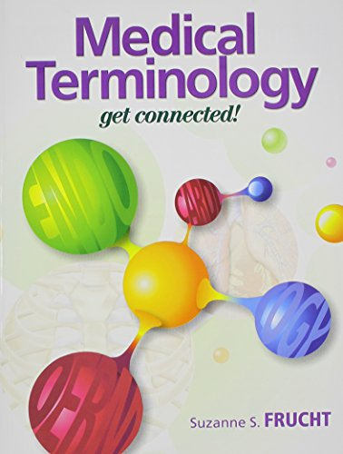 Medical Terminology: Get Connected! and Medical Terminology Interactive Student Access Code Card for Medical Terminology