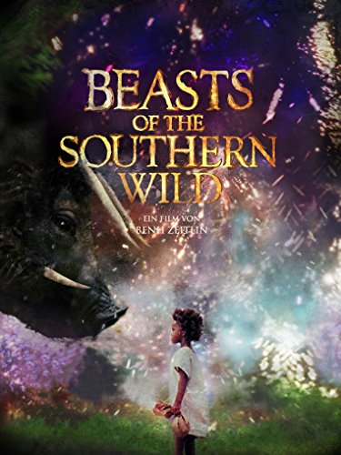 Beasts of the Southern Wild Film