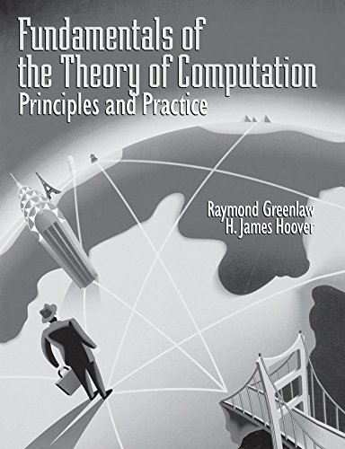 Download Fundamentals of the Theory of Computation: Principles and Practice: Principles and Practice Pdf