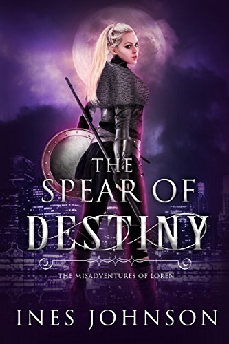 Spear of Destiny (Misadventures of Loren Book 1) by [Johnson, Ines]