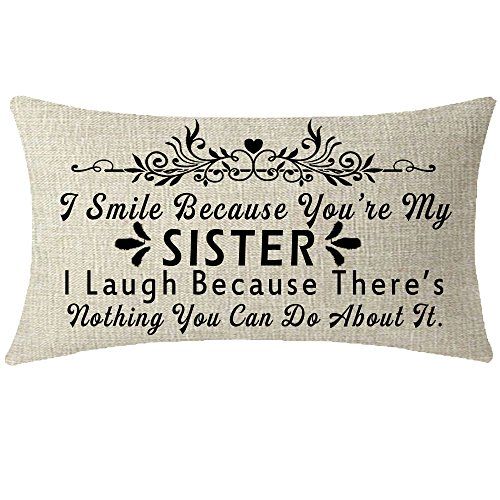 Nice Gift To Sister Friends I Smile Because You're My Sister Lumbar Waist Cotton Linen Throw Pillow Case Cushion Cover Couch Sofa Decorative Rectangular 12x20 inches (Nice Throw Pillows)