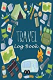 "Search : Travel Log Book: Camping RV Trailer Travel Log Camping Journal Record Tracker for 60 Trips with Prompts for Writing, Detail of Campground, Rating 6"" x 9"" (RV Camground Book) (Volume 1)"