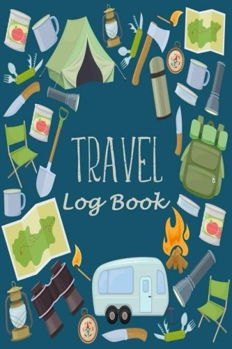 Travel Log Book: Camping RV Trailer Travel Log Camping Journal Record Tracker for 60 Trips with Prompts for Writing, Detail of Campground, Rating 6
