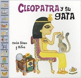 Cleopatra y su gata (Famosisimos) (Spanish Edition): Cecilia Blanco: 9789871710522: Amazon.com: Books