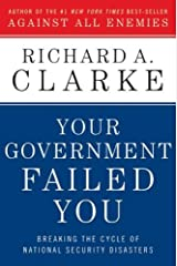 Your Government Failed You: Breaking the Cycle of National Security Disasters (English Edition) eBook Kindle