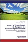 Impact of Groundwater Recharge on the Surrounding Environment, Salwa F. Elbeih and Mohammed T. Abdelrahman, 3848481529