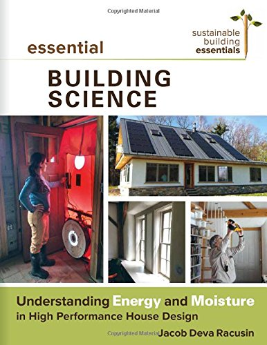 Essential-Building-Science-Understanding-Energy-and-Moisture-in-High-Performance-House-Design-Sustainable-Building-Essentials-Series