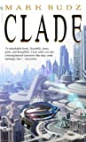 Clade by Mark Budz front cover