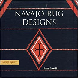 Navajo Rug Designs Inside Look West Navajo Rug Designsc look Series Susan Lowell Robin Stancliff 9781887896726 Amazoncom Books Lowell