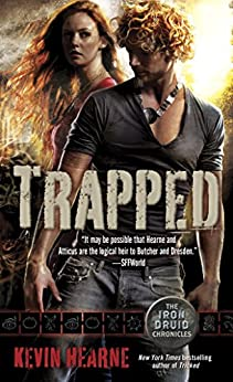 Trapped: The Iron Druid Chronicles, Book Five by [Hearne, Kevin]