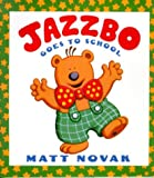 Jazzbo Goes to School, Matt Novak, 0786823399