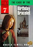 The Case of the Birthday Bracelet, Angela Elwell Hunt, 0840763034