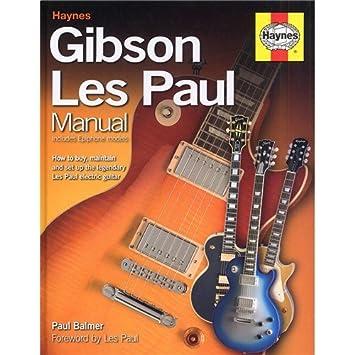 Paul Balmer: Haynes Gibson Les Paul Manual (Hardback). para Guitarra, Guitarra Electrica: Amazon.es: Instrumentos musicales