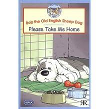 RSPCA Perfect Pets: Bob the Old English Sheepdog: Please Take Me Home (RSPCA Perfect Pets)