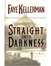 Straight Into Darkness: A Novel