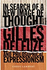 In Search of a New Image of Thought: Gilles Deleuze and Philosophical Expressionism Paperback