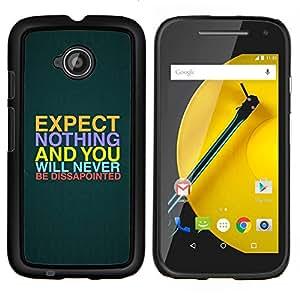 Caucho caso de Shell duro de la cubierta de accesorios de protección BY RAYDREAMMM - Motorola Moto E2 E2nd Gen - Expectativas Esperanza Cita Slogan Decepción