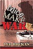 Mice Make War, Leo Rockas, 1424157080