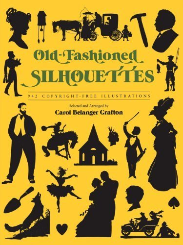 Old Fashioned Illustrations (Old-Fashioned Silhouettes: 942 Copyright-Free Illustrations (Dover Pictorial Archive) (2012-02-15))
