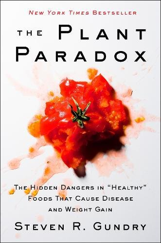 "Book Cover: The Plant Paradox: The Hidden Dangers in ""Healthy"" Foods That Cause Disease and Weight Gain"