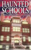 Haunted Schools: Ghost Stories and Strange Tales