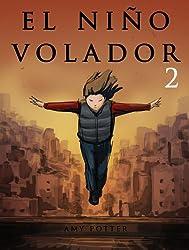 El Niño Volador 2 (Libro Ilustrado) (Spanish Edition)