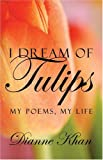 I Dream of Tulips, Dianne Khan, 1413737145
