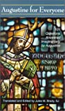 Augustine for Everyone, Saint, Bishop of Hippo Augustine, 0818909250