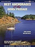 Best Anchorages of the Inside Passage: British Columbia s South Coast from the Gulf Islands to Cape Caution