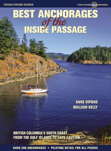 Best Anchorages of the Inside Passage: British Columbia's South Coast from the Gulf Islands to Cape - Best Alaska Anchorage In Buy