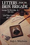 Letters from the Iron Brigade, Hugh Whitehouse, 1878208470