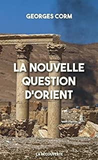 La nouvelle question d'Orient, Corm, Georges
