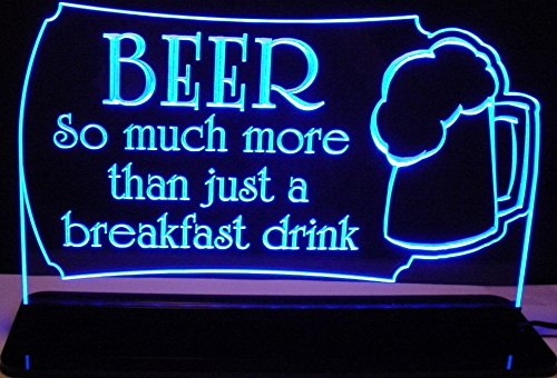 ValleyDesignsND Bar Sign Beer So Much More Than just a Breakfast Drink Acrylic Lighted Edge Lit 30 LED Sign Awesome 21