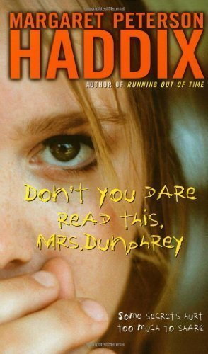 Don't You Dare Read This, Mrs. Dunphrey by Haddix, Margaret Peterson  unknown Edition [MassMarket(2004)]: Amazon.com: Books