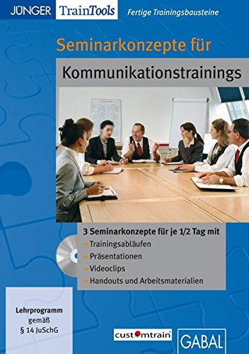 Seminarkonzepte für Kommunikationstrainings (CD-ROM)