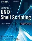 Mastering Unix Shell Scripting, Randal K. Michael, 0470183012