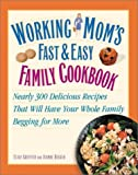 Working Mom's Fast and Easy Family Cookbook, Jeanne Besser and Elise M. Griffith, 0517222590