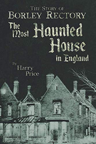 The Most Haunted House in England: Ten Years