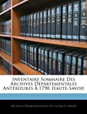 img - for Inventaire Sommaire Des Archives D partementales Ant rieures   1790: Haute-Savoie (French Edition) book / textbook / text book