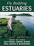Fly Rodding Estuaries, Ed Mitchell, 0811728072