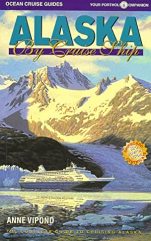 alaska by cruise ship the complete guide to the alaska cruise rh amazon com Alaska Summer Cruise Anchorage Alaska