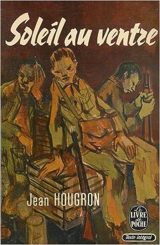 """Résultat de recherche d'images pour """"Soleil au ventre de Jean Hougron"""""""