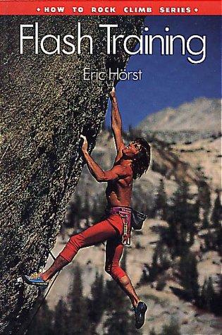 Flash Training (How to Rock Climb Series)